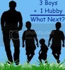 3Boys + 1Hubby=What Next?